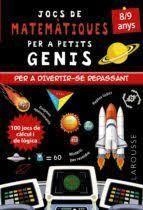 JOCS DE MATEMÀTIQUES PER A PETITS GENIS 8-9 ANYS