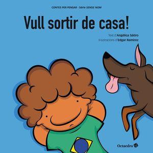 VULL SORTIR DE CASA!