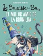 BRUNILDA I BRU. EL MILLOR AMIC DE LA BRUNILDA