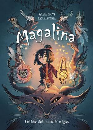 MAGALINA I EL BOSC DELS ANIMALS MÀGICS (SERIE MAGALINA 1)