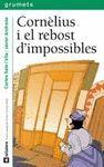 CORNELIUS I EL REBOST D'IMPOSSIBLES