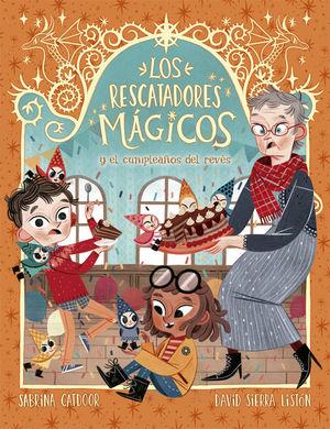2. LOS RESCATADORES MÁGICOS Y EL CUMPLEAÑOS DEL REVÉS