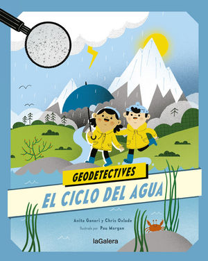 GEODETECTIVES 1. EL CICLO DEL AGUA