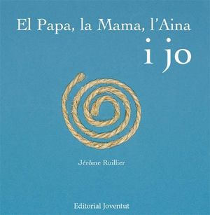 EL PAPA, LA MAMA, L'AINA I JO
