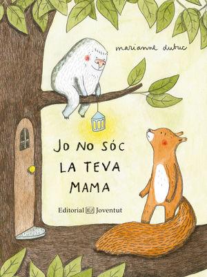 JO NO SÓC LA TEVA MAMA