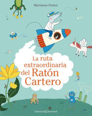 LA RUTA EXTRAORDINARIA DEL RATÓN CARTERO