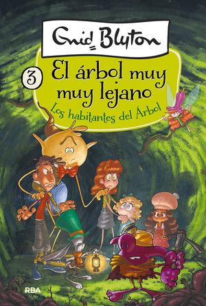 EL ÁRBOL MUY MUY LEJANO . LOS HABITANTES DEL ÁRBOL LEJANO