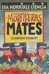 ESAS MORTIFERAS MATES