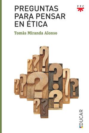 ED.128 PREGUNTAS PARA PENSAR EN ETICA
