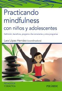 PRACTICANDO MINDFULNESS CON NIÑOS Y ADOLESCENTES