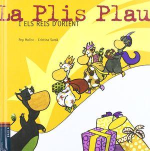 LA PLIS PLAU I ELS REIS..