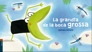 LA GRANOTA DE LA BOCA GROSSA