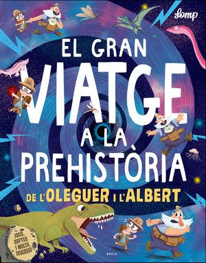 EL GRAN VIATGE A LA PREHISTÒRIA DE L'OLEGUER I L'ALBERT