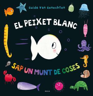 EL PEIXET BLANC SAP UN MUNT DE COSES