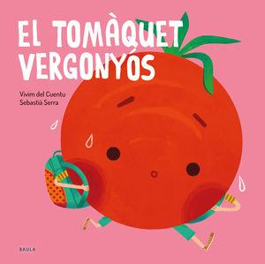 EL TOMÀQUET VERGONYÓS