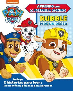 RUBBLE PIDE UN DESEO (PAW PATROL  PATRULLA CANINA)