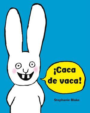 ¡CACA DE VACA! (COLECCIÓN SIMON)
