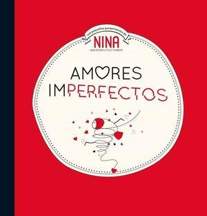 AMORES IMPERFECTOS (NINA. ÁLBUM ILUSTRADO.)