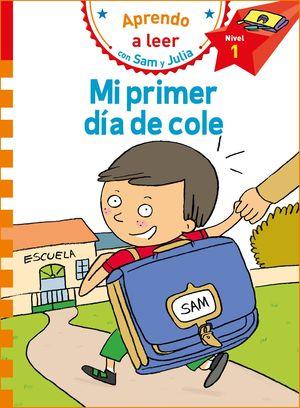 MI PRIMER DÍA DE COLE (APRENDO A LEER CON SAM Y JULIA)