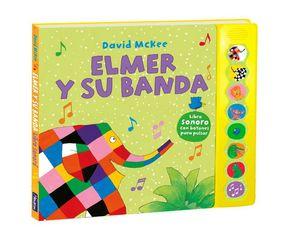 ELMER Y SU BANDA (ELMER. LIBRO DE SONIDOS)