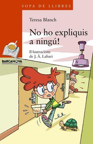 NO HO EXPLIQUIS A NINGÚ!