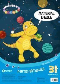 UNIVERS DE COLORS 3 ANYS MATEMÀTIQUES. MATERIAL D'AULA