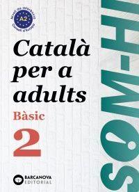 SOM-HI! BASIC 2. CATALÀ PER A ADULTS