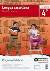 PALABRAS 4. LENGUA CASTELLANA MATERIAL DE AULA