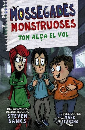 MOSSEGADES MONSTRUOSES 2. TOM ALÇA EL VOL