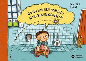 ON HO FAN EL ANIMALS SI NO TENEN ORINALS?
