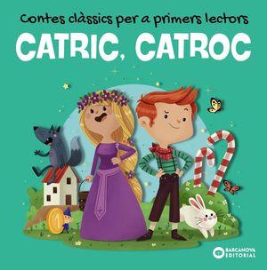 CATRIC, CATROC. CONTES CLÀSSICS PER A PRIMERS LECTORS