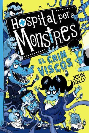 HOSPITAL PER A MONSTRES. EL CRIM VISCÓS