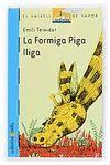 LA FORMIGA PIGA LLIGA