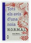TOTS ELS AVIS D´UNA NOIA N.O.R.M.A.L