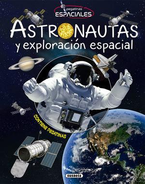 ASTRONAUTAS Y EXPLORACIÓN ESPACIALES