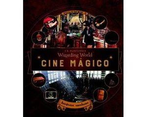 J.K. ROWLING'S WIZARDING WORLD: CINE MÁGICO. VOLUMEN 3
