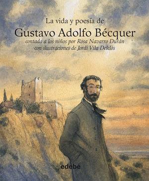 VIDA Y POESÍA DE GUSTAVO ADOLFO BÉCQUER
