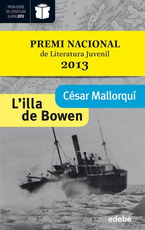 L'ILLA DE BOWEN. GANADOR MODALIDAD JUVENIL (EDICIÓN XX PREMIO EDEBÉ)