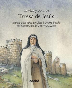 VIDA Y OBRA DE SANTA TERESA DE JESÚS CONTADA A LOS NIÑOS