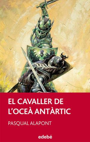 EL CAVALLER DE L'OCEÀ ANTÀRTIC, DE PASQUAL ALAPONT