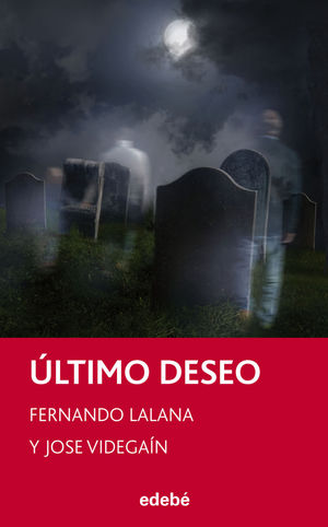 ÚLTIMO DESEO, DE FERNANDO LALANA Y JOSE VIDEGAÍN