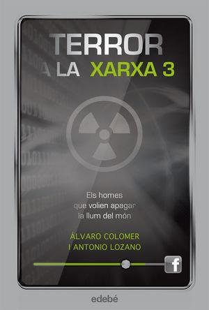 TERROR A LA XARXA III: ELS HOMES QUE VOLIEN APAGAR LA LLUM DEL MÓN