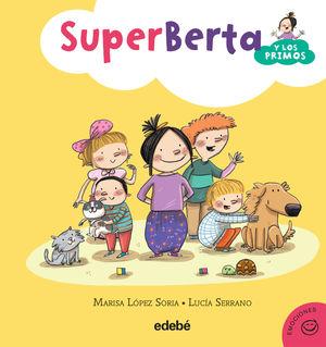 1. SUPERBERTA Y LOS PRIMOS