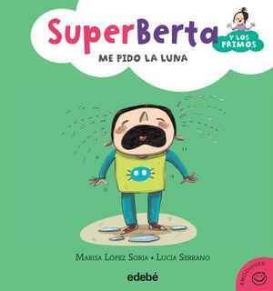 4. SUPERBERTA Y LOS PRIMOS: ME PIDO LA LUNA