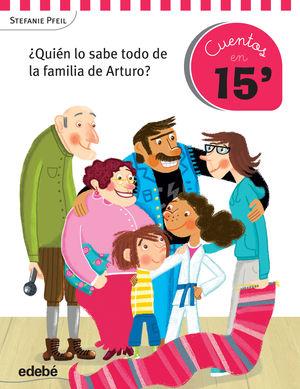 CUENTOS EN 15 MINUTOS: ¿QUIÉN LO SABE TODO DE LA FAMILIA DE ARTURO?