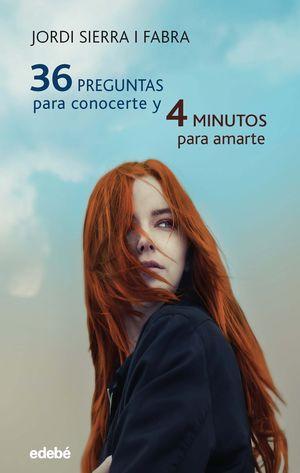 36 PREGUNTAS PARA CONOCERTE Y 4 MINUTOS PARA AMARTE