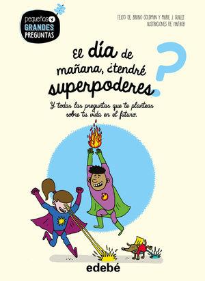 EL DÍA DE MAÑANA, ¿TENDRÉ SUPERPODERES?