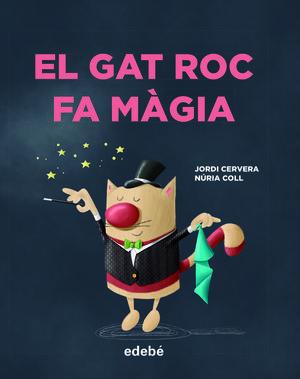 EL GAT ROC FA MÀGIA