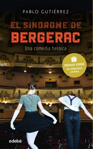 EL SÍNDROME BERGERAC (PREMIO EDEBÉ DE LITERATURA JUVENIL 2021)