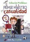 MINIHÉROES, 2. PRIMER MINISTRO POR CASUALIDAD